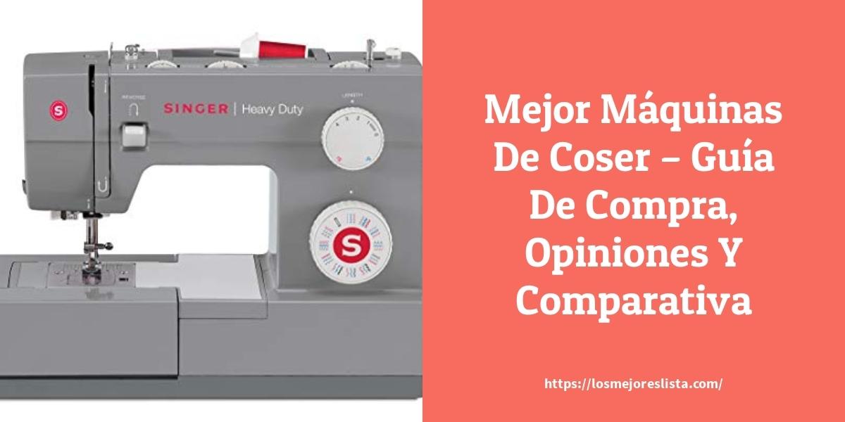 Mejor Máquinas De Coser – Guía De Compra, Opiniones Y Comparativa