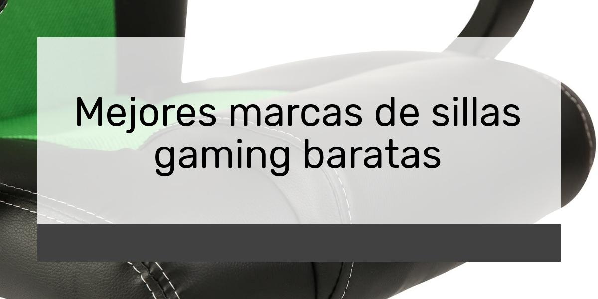 Mejores marcas de sillas gaming baratas