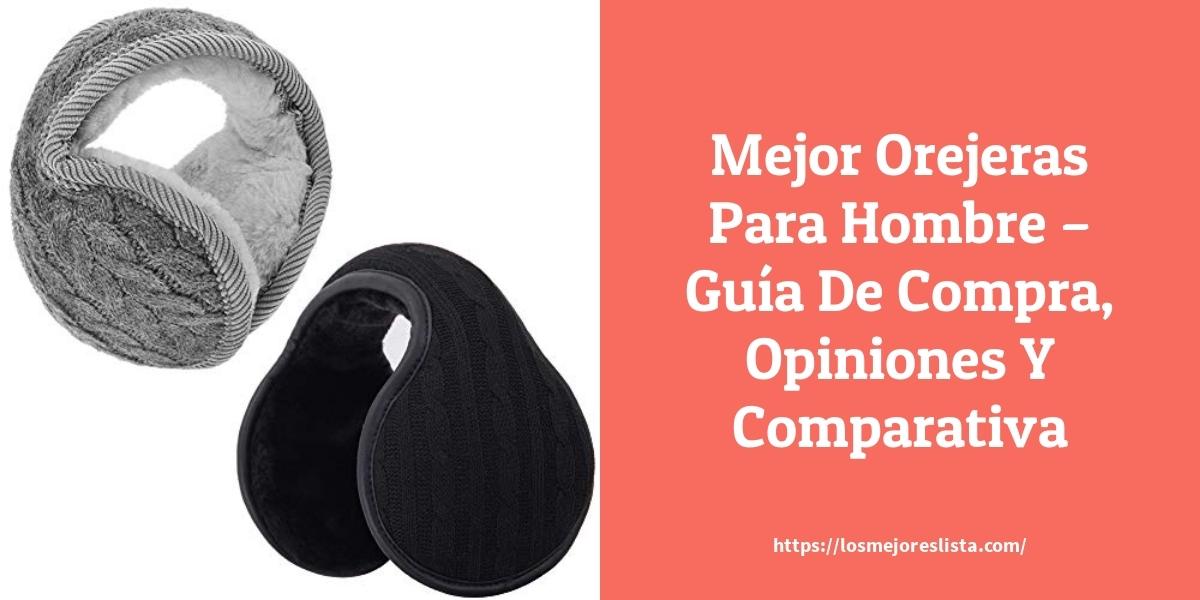 Mejor Orejeras Para Hombre – Guía De Compra, Opiniones Y Comparativa