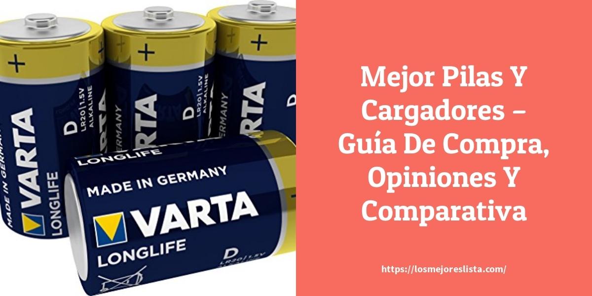 Mejor Pilas Y Cargadores – Guía De Compra, Opiniones Y Comparativa