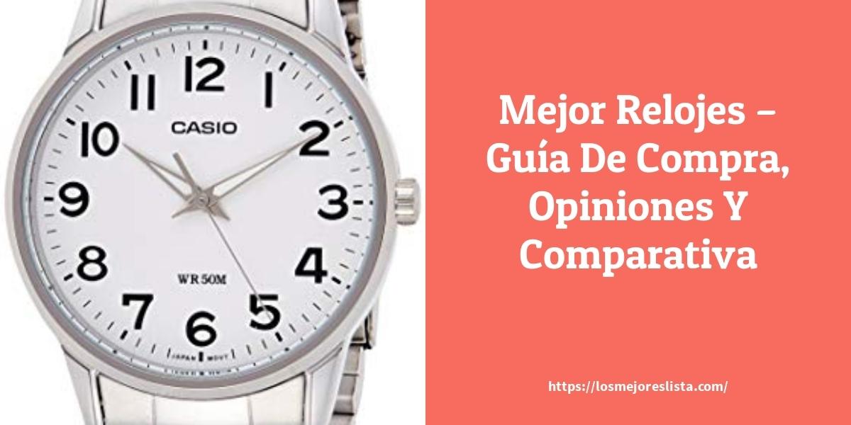Mejor Relojes – Guía De Compra, Opiniones Y Comparativa