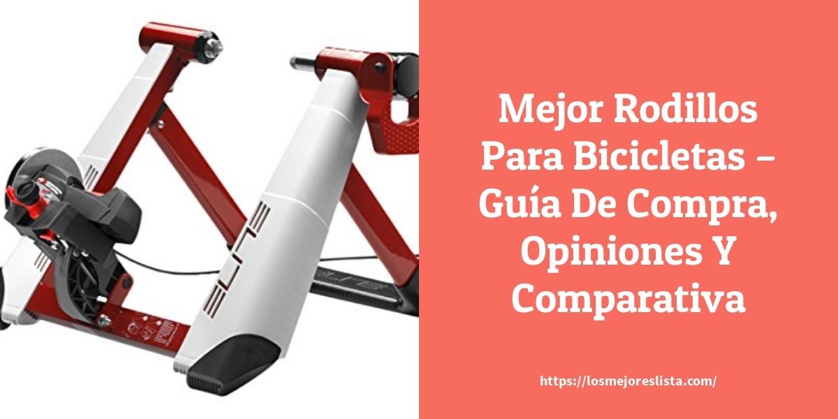 Mejor Rodillos Para Bicicletas – Guía De Compra, Opiniones Y Comparativa
