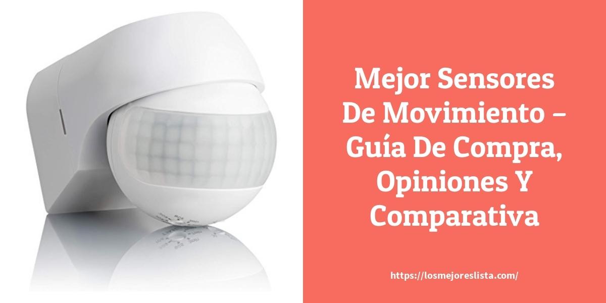 Mejor Sensores De Movimiento – Guía De Compra, Opiniones Y Comparativa