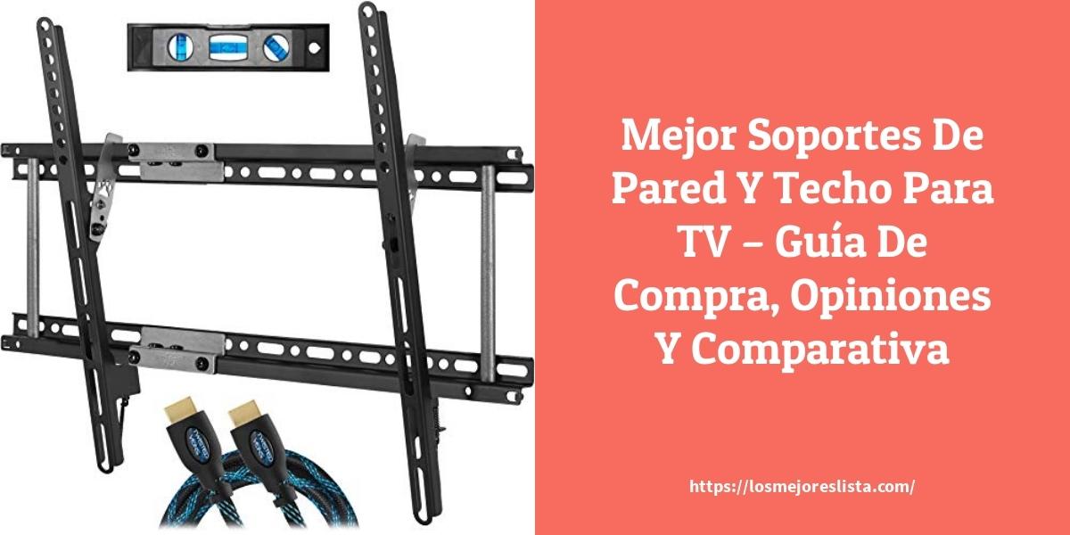 Mejor Soportes De Pared Y Techo Para TV – Guía De Compra, Opiniones Y Comparativa