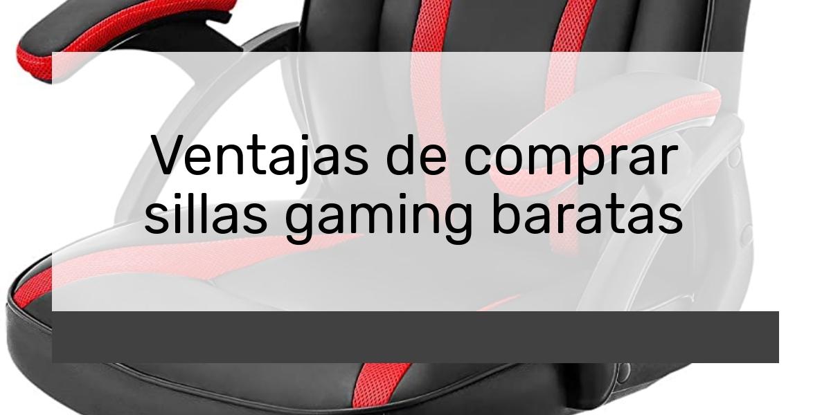 Ventajas de comprar sillas gaming baratas