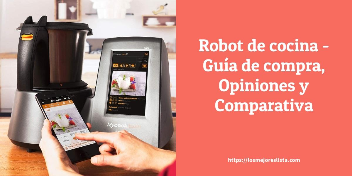 Robot de cocina - Guía de compra, Opiniones y Comparativa