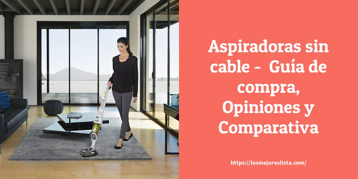 Las Mejores Aspiradoras Sin Cable  – Guía de compra, Opiniones y Comparativa