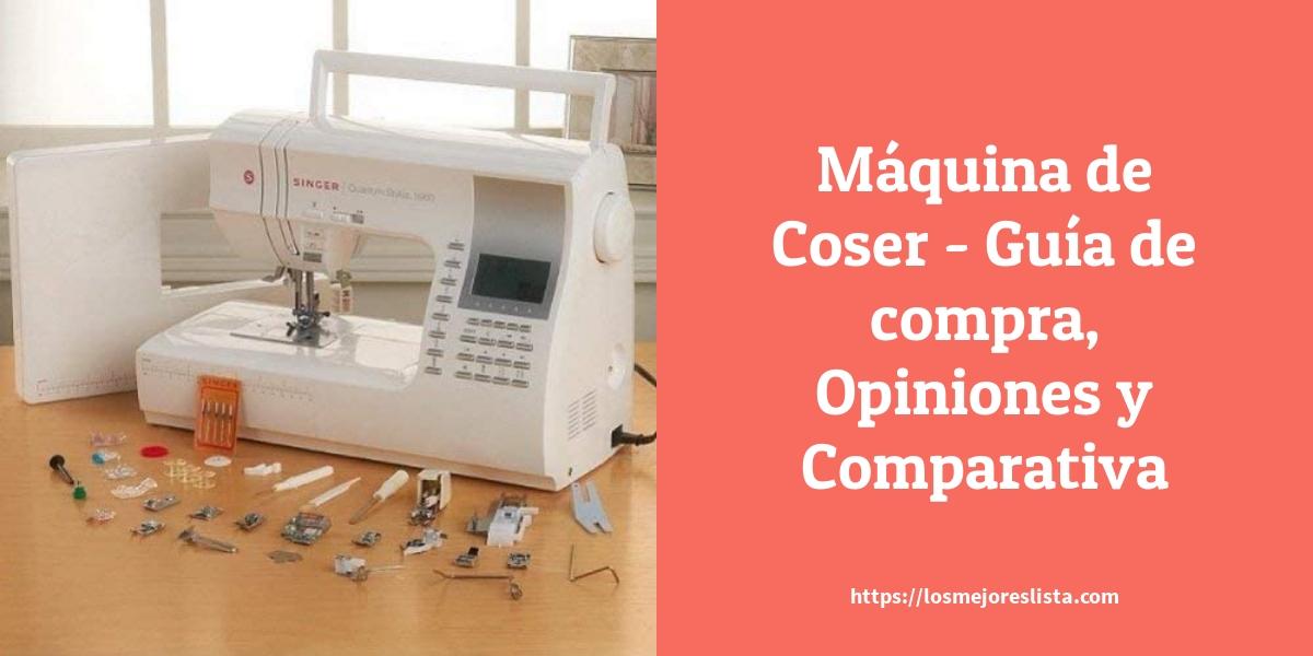 Máquina de Coser - Guía de compra, Opiniones y Comparativa