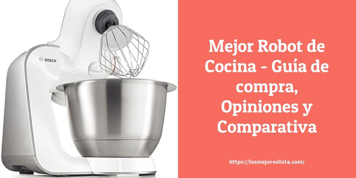 Mejor Robot de Cocina Guía de compra Opiniones y Comparativa