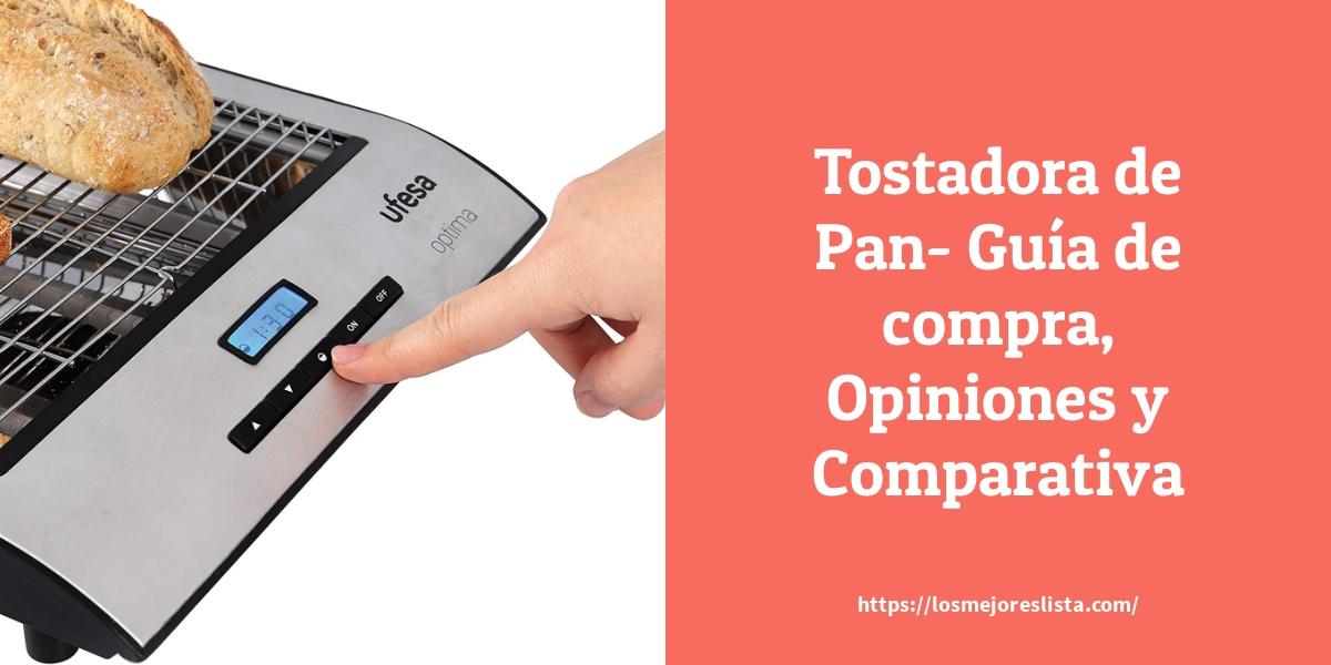 Tostadora de Pan Guía de compra Opiniones y Comparativa