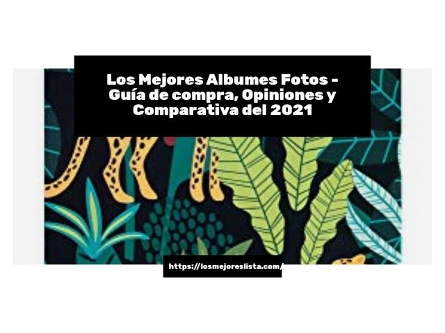 Los Mejores Albumes Fotos – Guía de compra, Opiniones y Comparativa del 2021 (España)