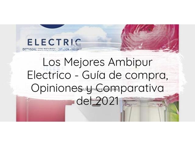 Los Mejores Ambipur Electrico – Guía de compra, Opiniones y Comparativa del 2021 (España)