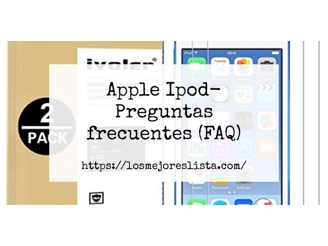 Los Mejores Apple Ipod – Guía de compra, Opiniones y Comparativa del 2021 (España)