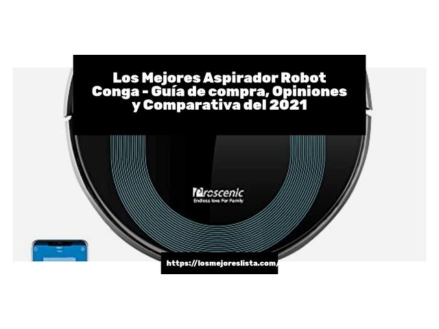 Los Mejores Aspirador Robot Conga – Guía de compra, Opiniones y Comparativa del 2021