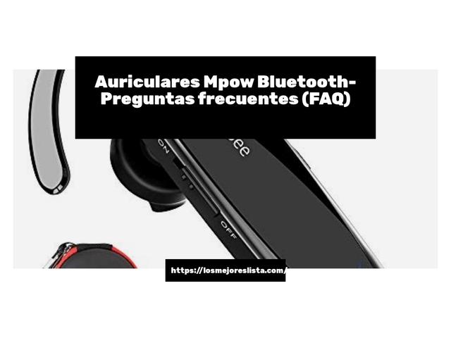 Los Mejores Auriculares Mpow Bluetooth – Guía de compra, Opiniones y Comparativa del 2021
