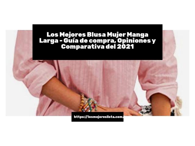 Los Mejores Blusa Mujer Manga Larga – Guía de compra, Opiniones y Comparativa del 2021