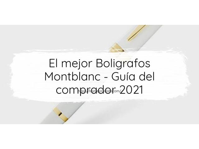 Los Mejores Boligrafos Montblanc – Guía de compra, Opiniones y Comparativa del 2021 (España)