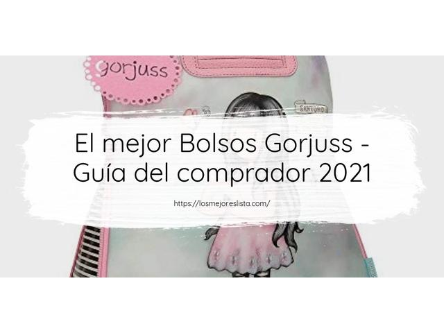 Los Mejores Bolsos Gorjuss – Guía de compra, Opiniones y Comparativa del 2021 (España)