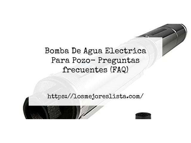 Los Mejores Bomba De Agua Electrica Para Pozo – Guía de compra, Opiniones y Comparativa del 2021 (España)