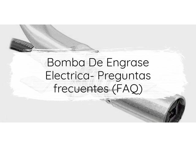 Los Mejores Bomba De Engrase Electrica – Guía de compra, Opiniones y Comparativa del 2021 (España)