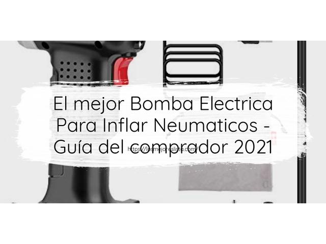 Los Mejores Bomba Electrica Para Inflar Neumaticos – Guía de compra, Opiniones y Comparativa del 2021 (España)