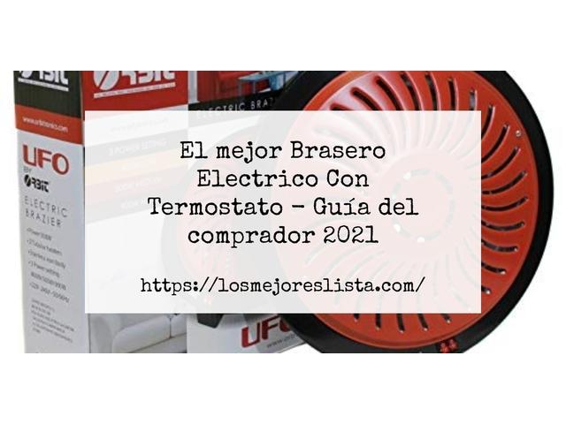 Los Mejores Brasero Electrico Con Termostato – Guía de compra, Opiniones y Comparativa del 2021 (España)