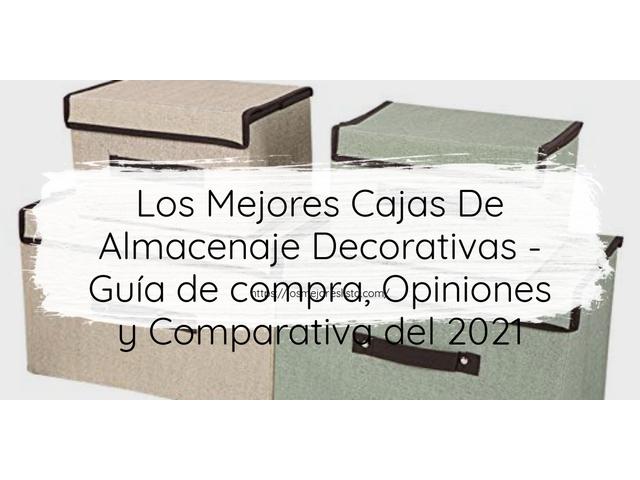 Los Mejores Cajas De Almacenaje Decorativas – Guía de compra, Opiniones y Comparativa del 2021