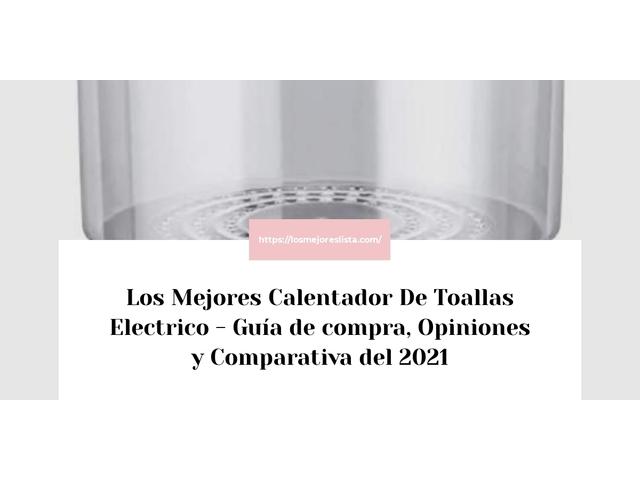 Los Mejores Calentador De Toallas Electrico – Guía de compra, Opiniones y Comparativa del 2021 (España)