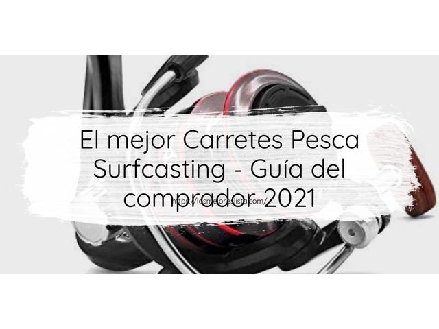 Los Mejores Carretes Pesca Surfcasting – Guía de compra, Opiniones y Comparativa del 2021 (España)