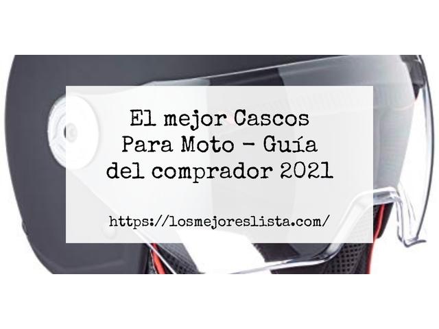 Los Mejores Cascos Para Moto – Guía de compra, Opiniones y Comparativa del 2021