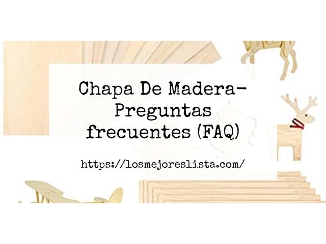 Los Mejores Chapa De Madera – Guía de compra, Opiniones y Comparativa del 2021