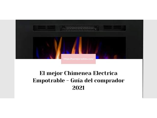 Los Mejores Chimenea Electrica Empotrable – Guía de compra, Opiniones y Comparativa del 2021 (España)