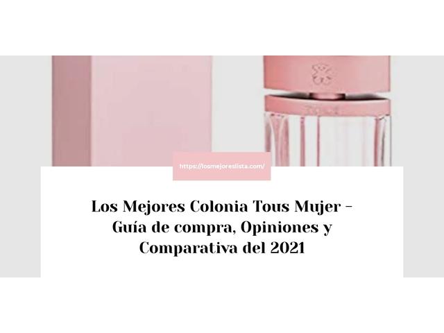 Los Mejores Colonia Tous Mujer – Guía de compra, Opiniones y Comparativa del 2021