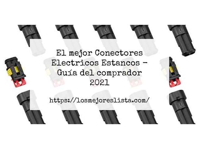 Los Mejores Conectores Electricos Estancos – Guía de compra, Opiniones y Comparativa del 2021 (España)