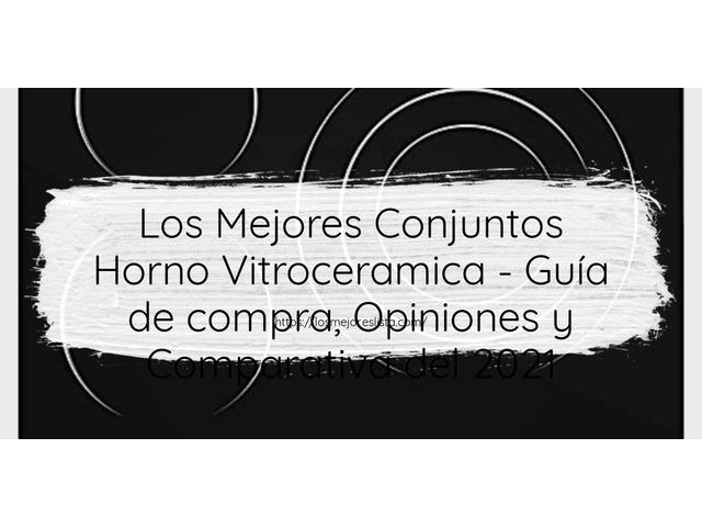 Los Mejores Conjuntos Horno Vitroceramica – Guía de compra, Opiniones y Comparativa del 2021 (España)