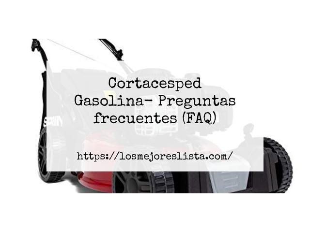 Los Mejores Cortacesped Gasolina – Guía de compra, Opiniones y Comparativa del 2021 (España)