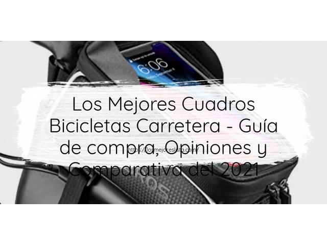 Los Mejores Cuadros Bicicletas Carretera – Guía de compra, Opiniones y Comparativa del 2021 (España)