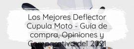 Los Mejores Deflector Cupula Moto Guía de compra Opiniones y Comparativa del 2021