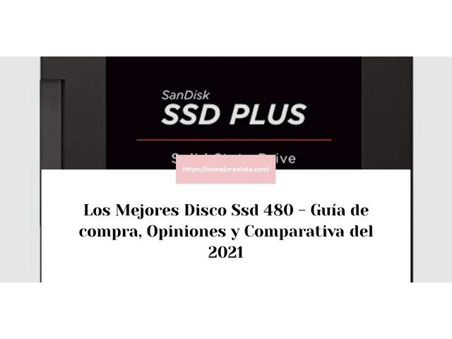 Los Mejores Disco Ssd 480 – Guía de compra, Opiniones y Comparativa del 2021