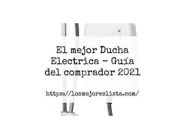 Los Mejores Ducha Electrica – Guía de compra, Opiniones y Comparativa del 2021 (España)
