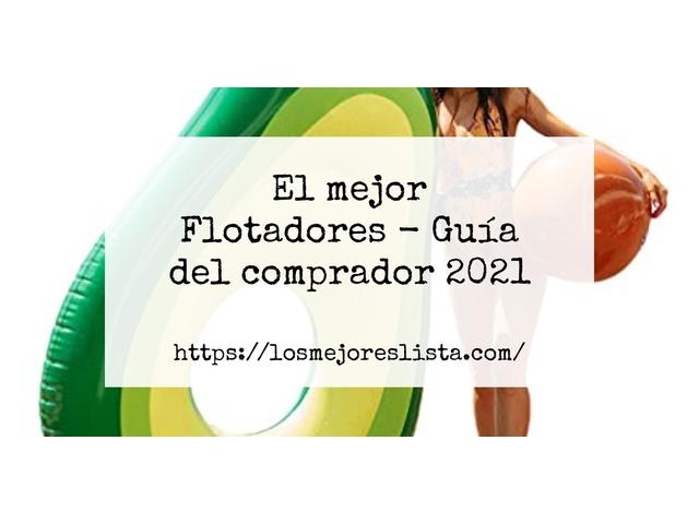 Los Mejores Flotadores – Guía de compra, Opiniones y Comparativa del 2021 (España)