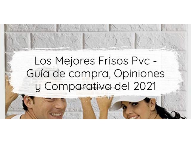 Los Mejores Frisos Pvc – Guía de compra, Opiniones y Comparativa del 2021 (España)
