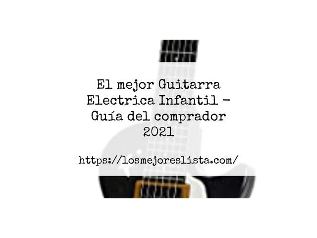 Los Mejores Guitarra Electrica Infantil – Guía de compra, Opiniones y Comparativa del 2021