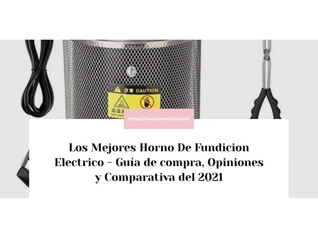 Los Mejores Horno De Fundicion Electrico – Guía de compra, Opiniones y Comparativa del 2021 (España)
