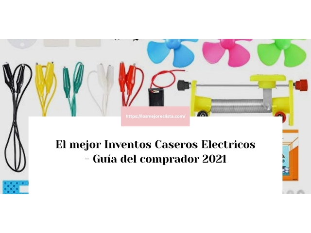 Los Mejores Inventos Caseros Electricos – Guía de compra, Opiniones y Comparativa del 2021 (España)
