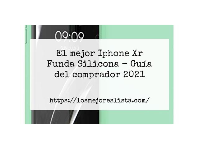 Los Mejores Iphone Xr Funda Silicona - Guía de compra ...