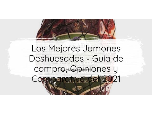 Los Mejores Jamones Deshuesados – Guía de compra, Opiniones y Comparativa del 2021 (España)