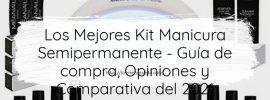 Los Mejores Kit Manicura Semipermanente Guía de compra Opiniones y Comparativa del 2021