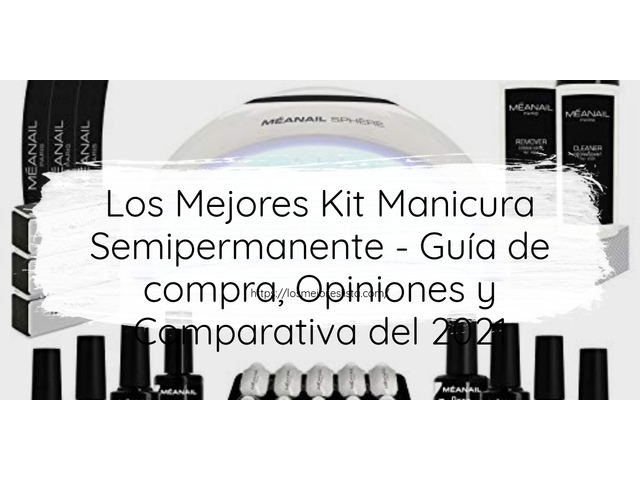Los Mejores Kit Manicura Semipermanente – Guía de compra, Opiniones y Comparativa del 2021