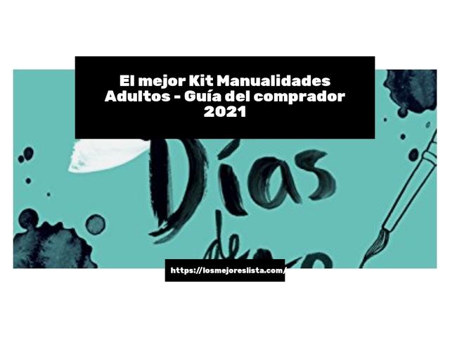 Los Mejores Kit Manualidades Adultos – Guía de compra, Opiniones y Comparativa del 2021